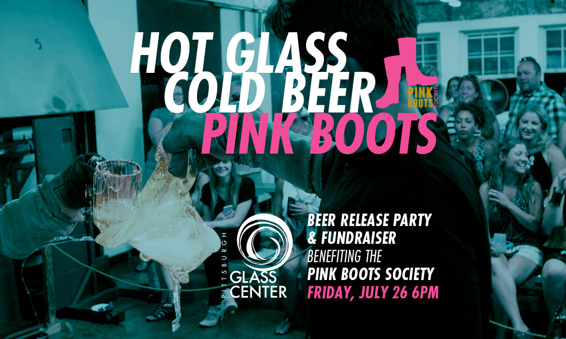 Hot Glass, Cold Beer, Pink Boots event July 26 at Pittsburgh Glass Center
