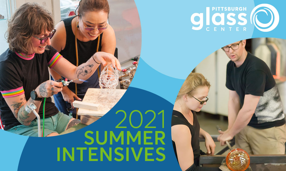 2021 Summer Intensives at Pittsburgh Glass Center