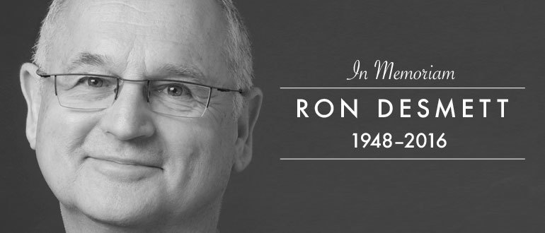 In Memoriam: Ron Desmett, 1948-2016
